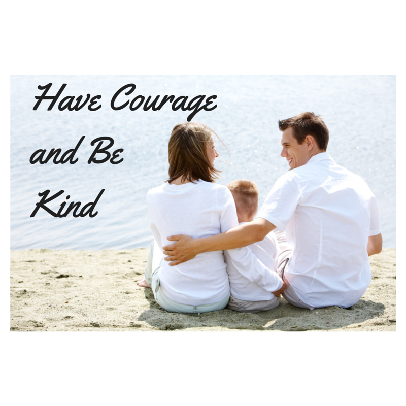 It's no Fairytale: Have Courage and Be Kind